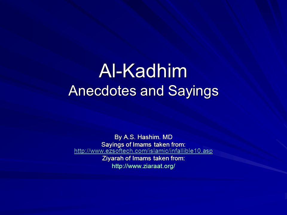 Al-Kadhim Anecdotes and Sayings By A.S.Hashim.