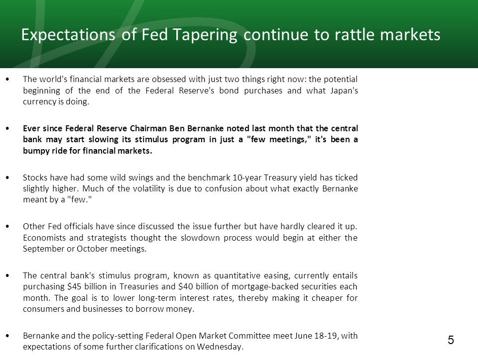 5 Expectations of Fed Tapering continue to rattle markets The world s financial markets are obsessed with just two things right now: the potential beginning of the end of the Federal Reserve s bond purchases and what Japan s currency is doing.