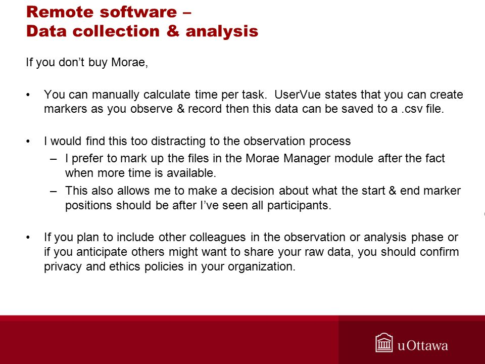 Remote software – Data collection & analysis If you don't buy Morae, You can manually calculate time per task.
