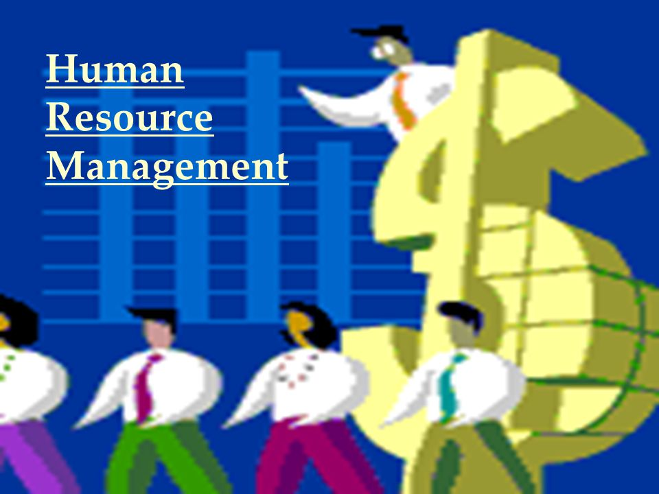 WHAT IS HUMAN RESOURCE MANAGEMENT .
