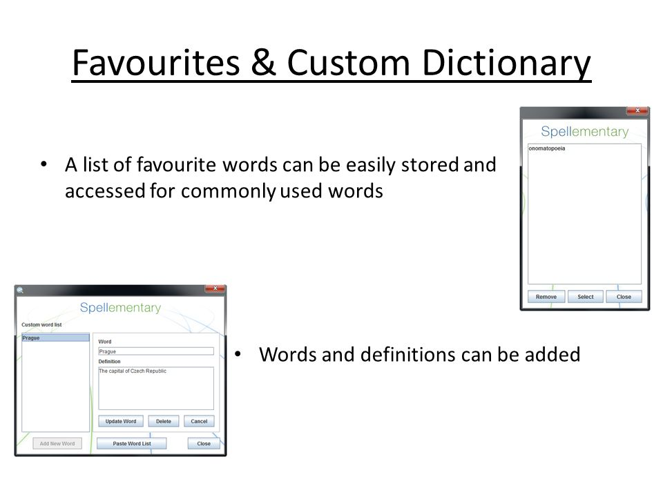Definition & Audio To assist in reassuring that the user has the correct word, they can see a full dictionary definition There is also audio output av