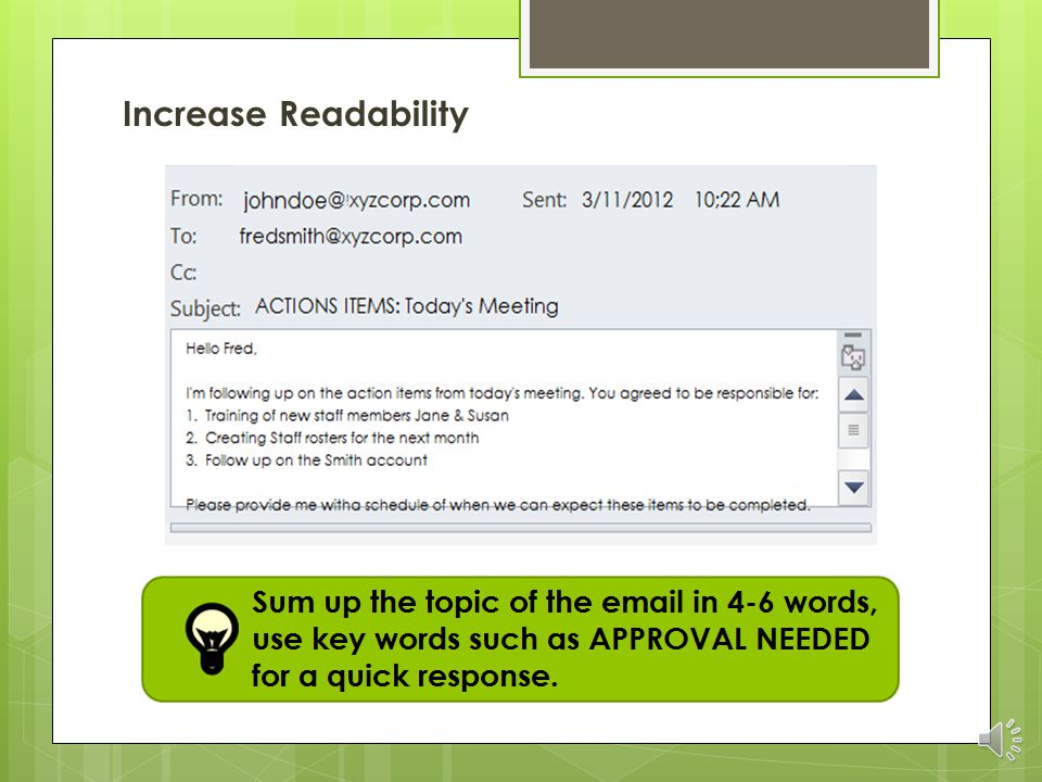  Don't use ALL CAPS  Include the message thread  Use the features within your email software to make emailing more efficient  Before clicking SEND, make sure the message is the right message!