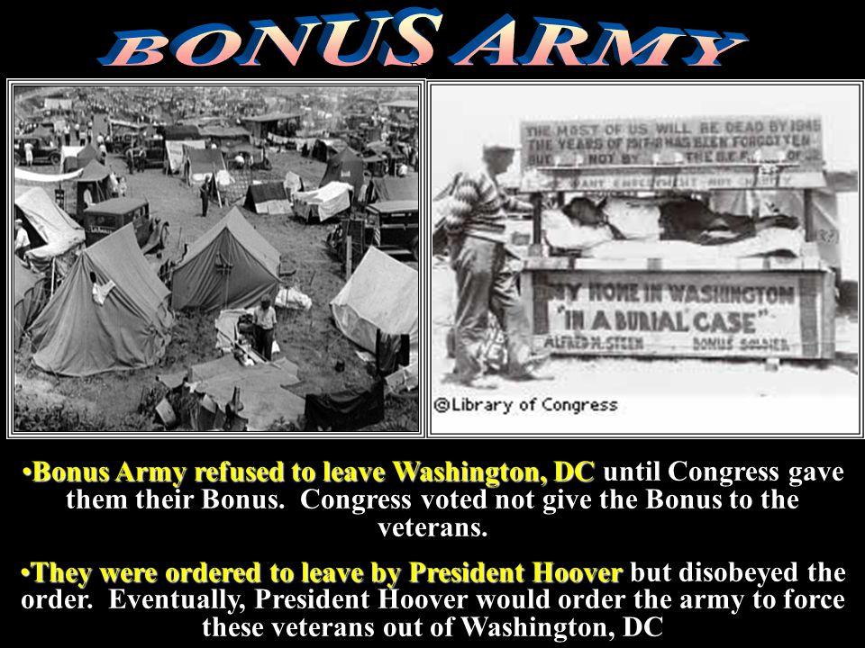 DEBTS Bonus Army refused to leave Washington, DCBonus Army refused to leave Washington, DC until Congress gave them their Bonus. Congress voted not gi