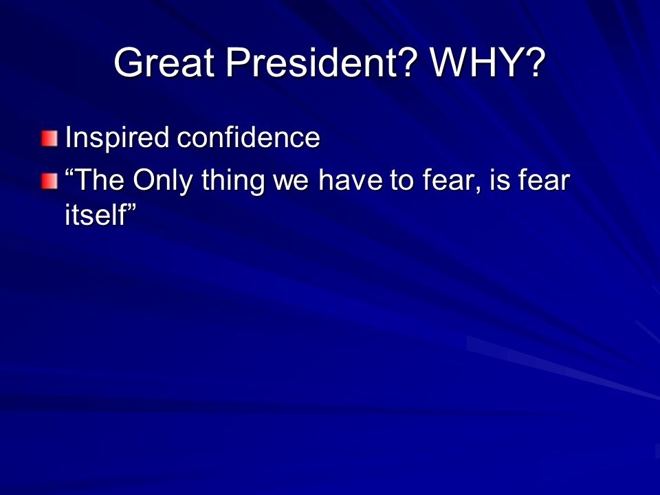 FDR- addressed the nation over the radio. First president to do so. INSPIRES HOPE AND CONFIDENCE