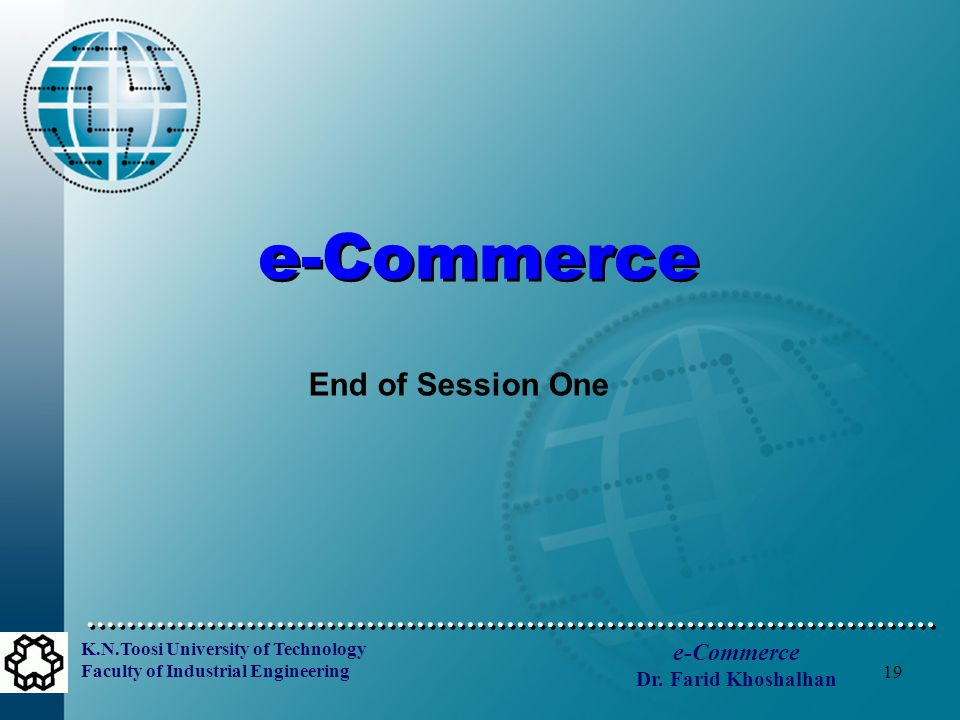 K.N.Toosi University of Technology Faculty of Industrial Engineering e-Commerce Dr.