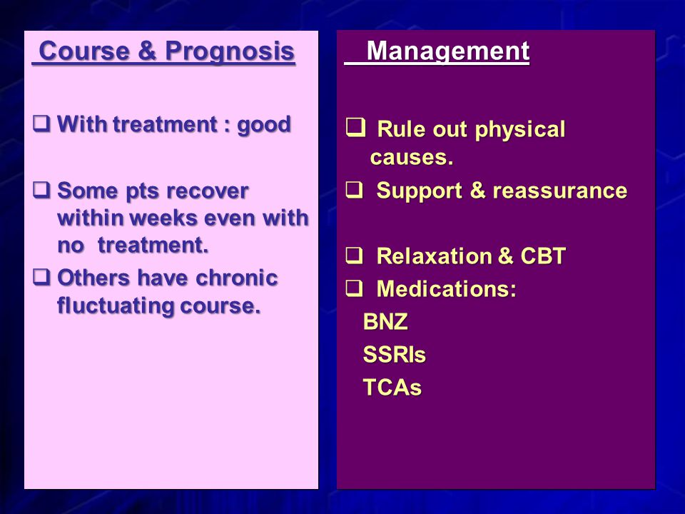 Course & Prognosis Course & Prognosis  With treatment : good  Some pts recover within weeks even with no treatment.
