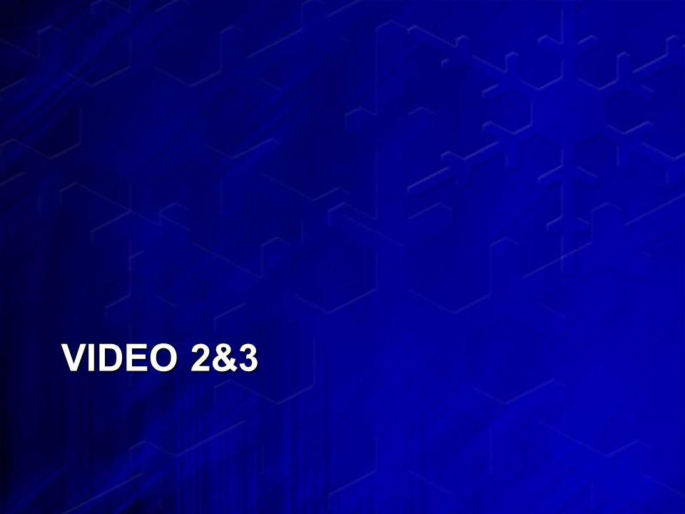 VIDEO 2&3