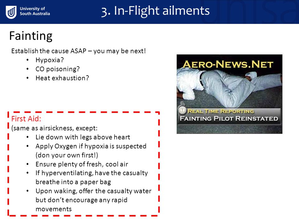 Fainting 3. In-Flight ailments Establish the cause ASAP – you may be next.
