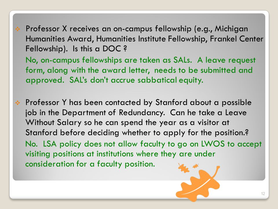  Professor X receives an on-campus fellowship (e.g., Michigan Humanities Award, Humanities Institute Fellowship, Frankel Center Fellowship).
