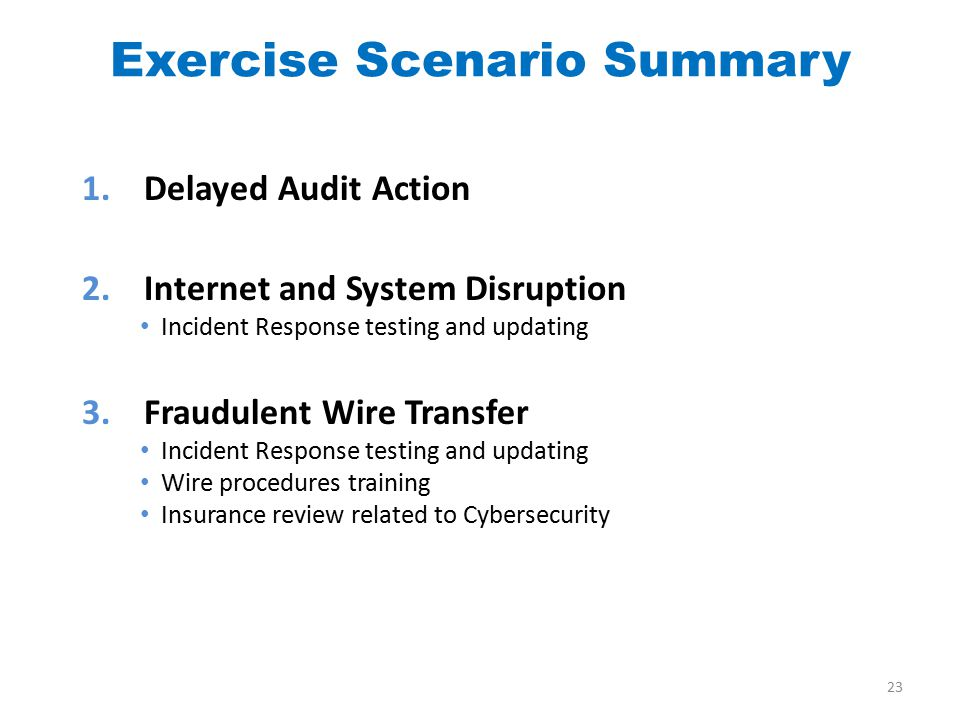 Exercise Scenario Summary 1. Delayed Audit Action 2.