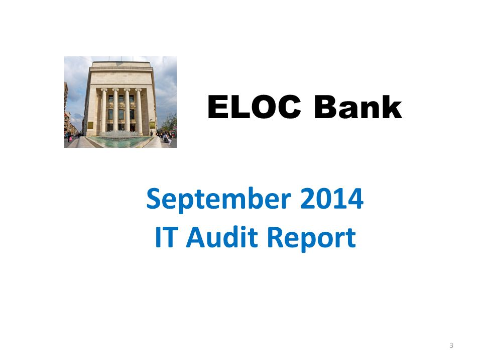 September 2014 IT Audit Report ELOC Bank 3