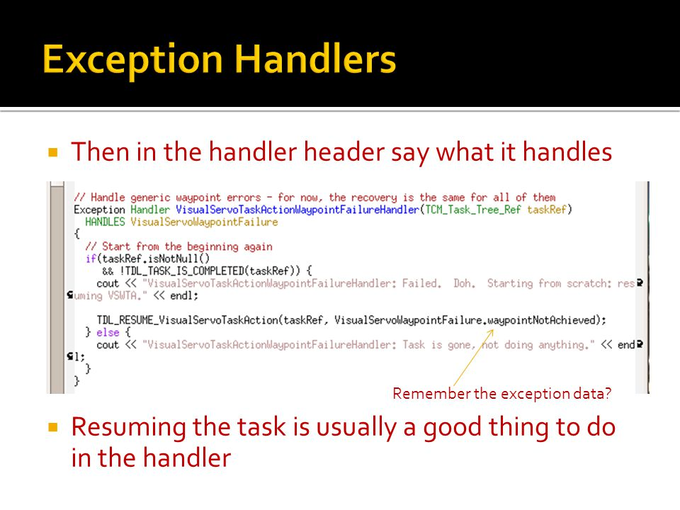  Then in the handler header say what it handles  Resuming the task is usually a good thing to do in the handler Remember the exception data