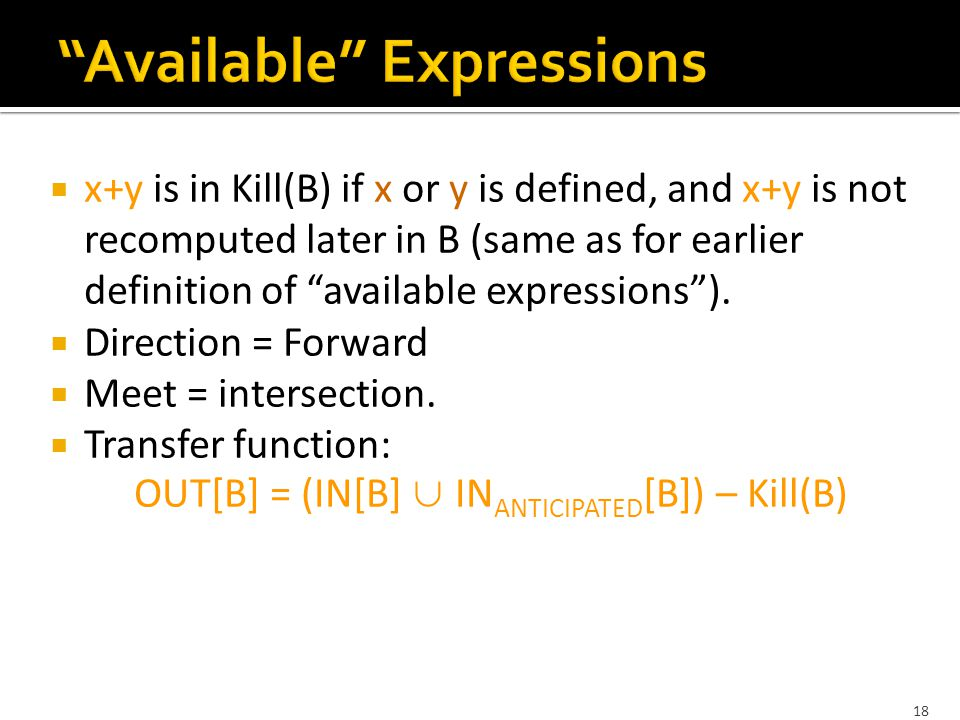 18  x+y is in Kill(B) if x or y is defined, and x+y is not recomputed later in B (same as for earlier definition of available expressions ).