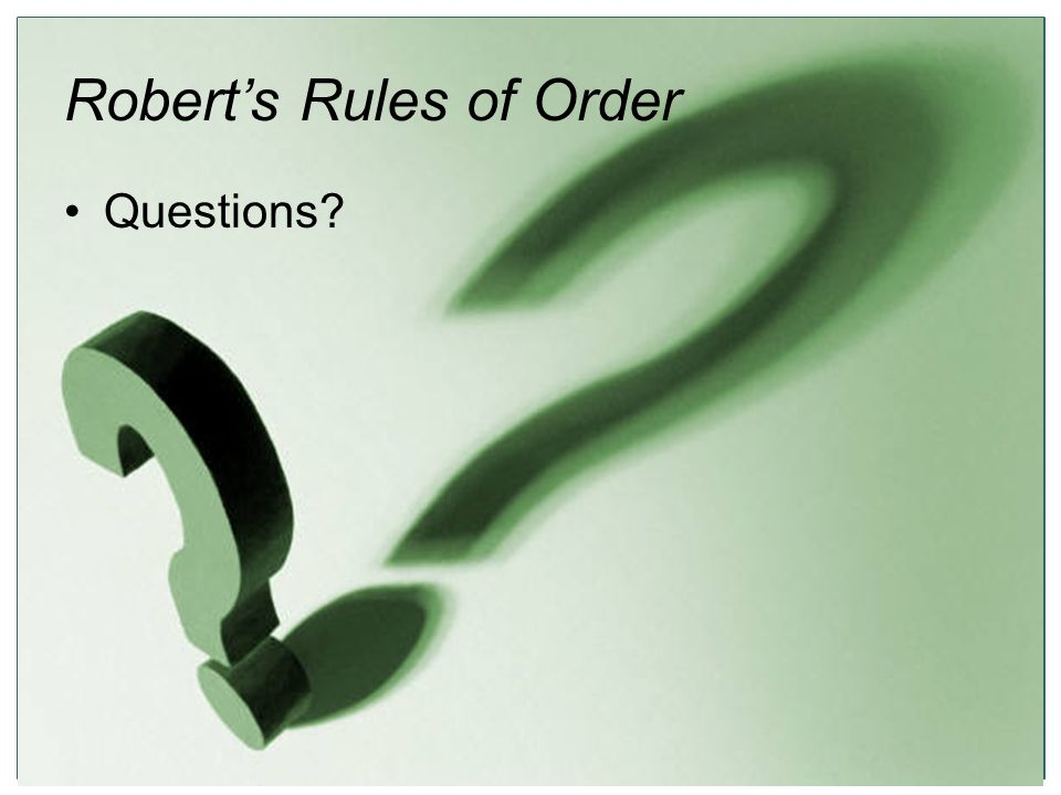 16 Robert's Rules of Order Questions?