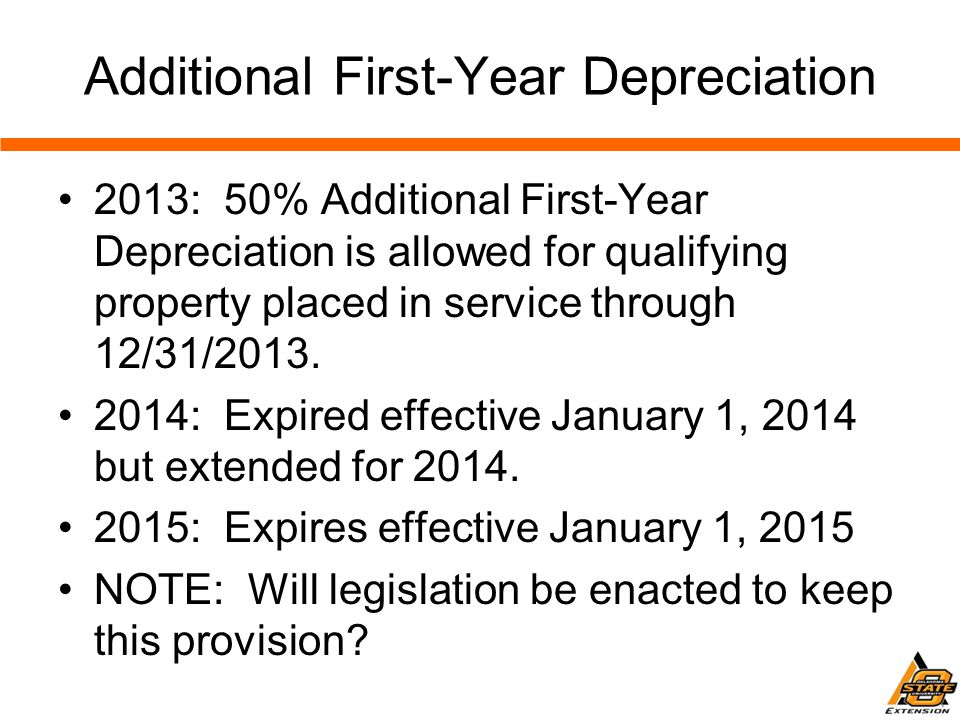 Additional First-Year Depreciation 2013: 50% Additional First-Year Depreciation is allowed for qualifying property placed in service through 12/31/2013.
