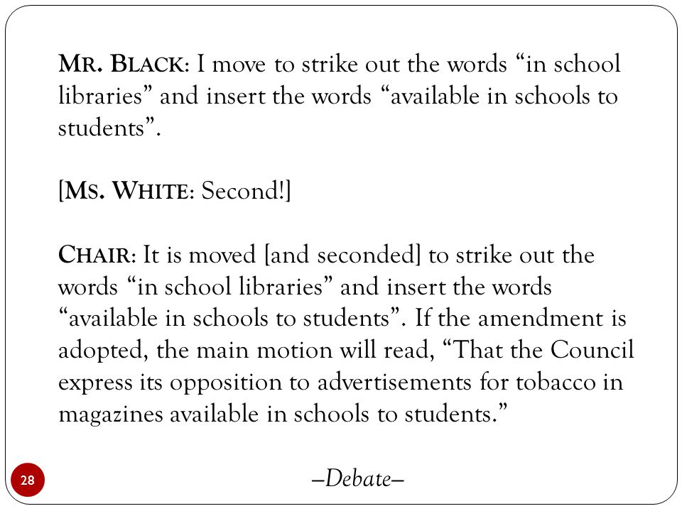 """28 M R. B LACK : I move to strike out the words """"in school libraries"""" and insert the words """"available in schools to students"""". [ M S. W HITE : Second!"""
