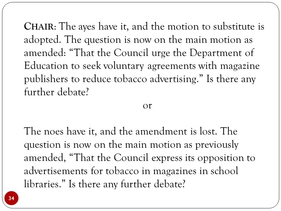 """34 C HAIR : The ayes have it, and the motion to substitute is adopted. The question is now on the main motion as amended: """"That the Council urge the D"""