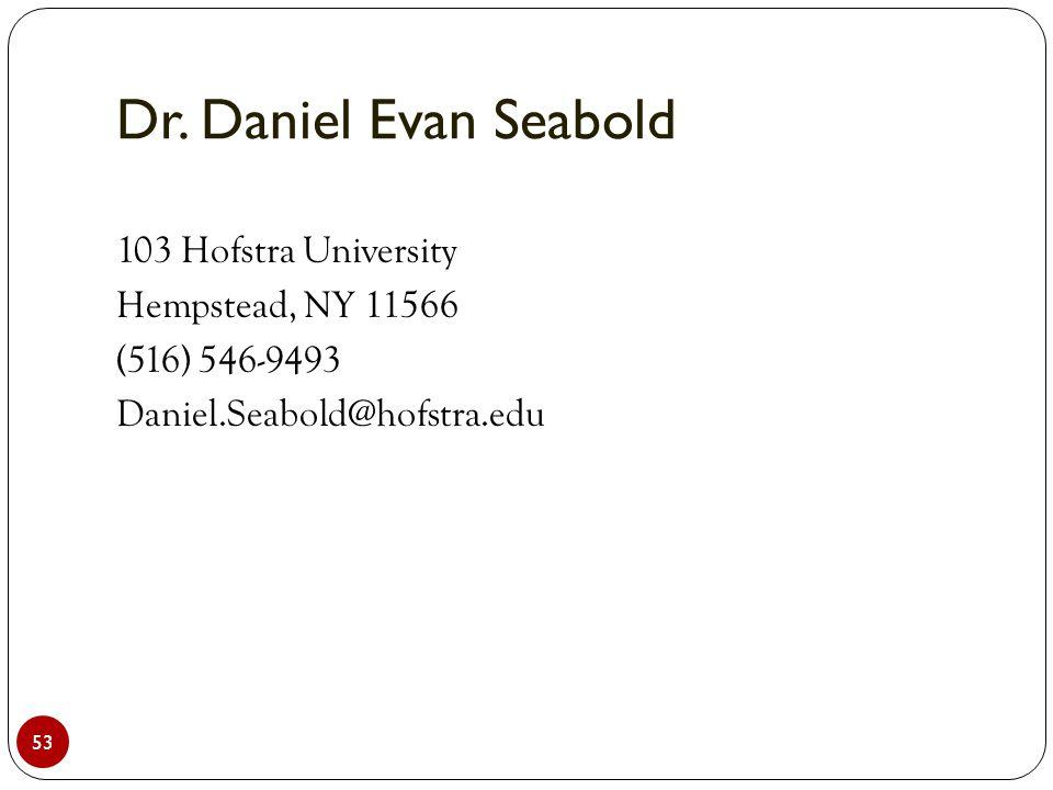 Dr. Daniel Evan Seabold 53 103 Hofstra University Hempstead, NY 11566 (516) 546-9493 Daniel.Seabold@hofstra.edu