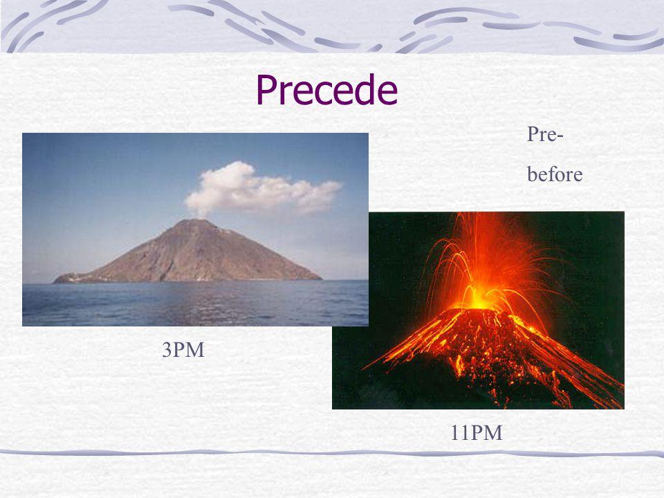 Precede 3PM 11PM Pre- before