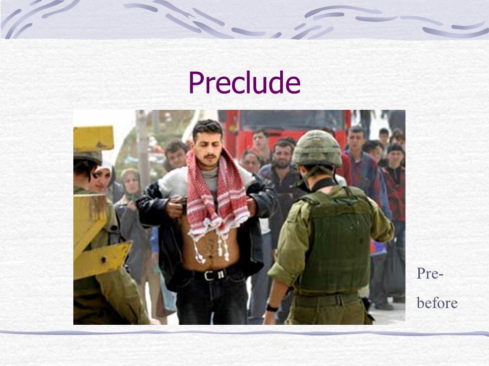 Preclude Pre- before