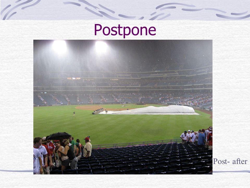 Postpone Post- after
