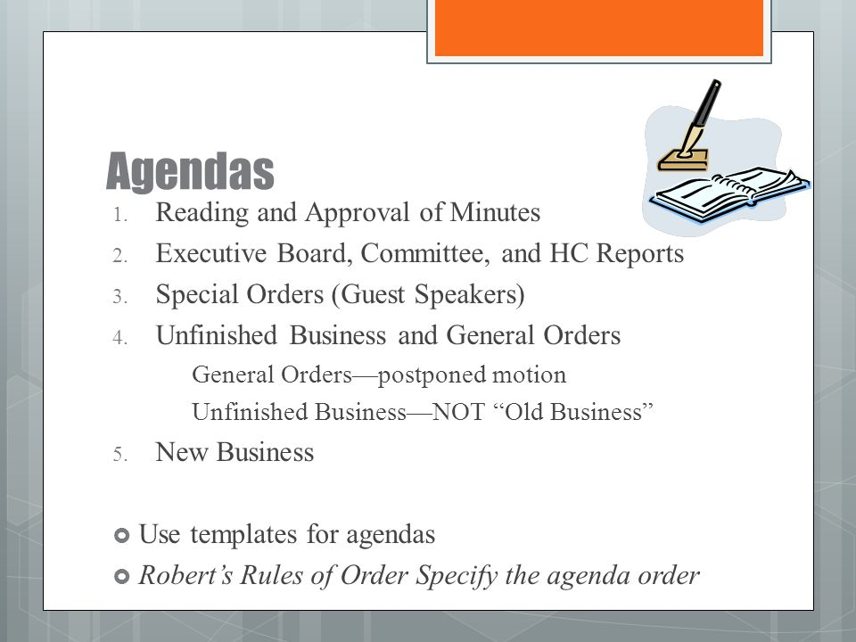 Agendas 1. Reading and Approval of Minutes 2. Executive Board, Committee, and HC Reports 3. Special Orders (Guest Speakers) 4. Unfinished Business and