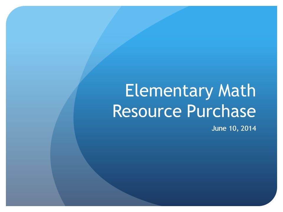 Elementary Math Resource Purchase June 10, 2014