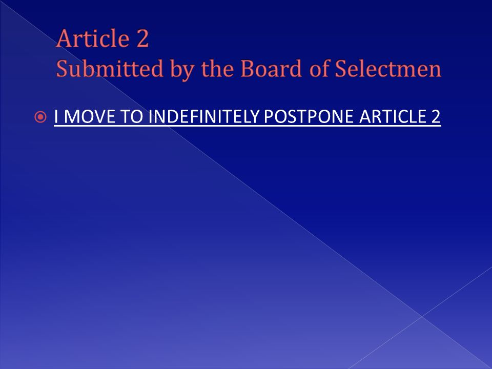  I MOVE TO INDEFINITELY POSTPONE ARTICLE 2