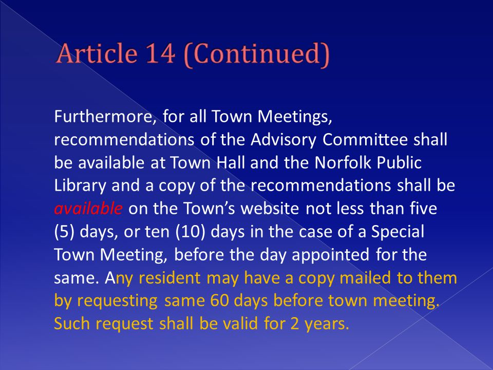 Furthermore, for all Town Meetings, recommendations of the Advisory Committee shall be available at Town Hall and the Norfolk Public Library and a cop