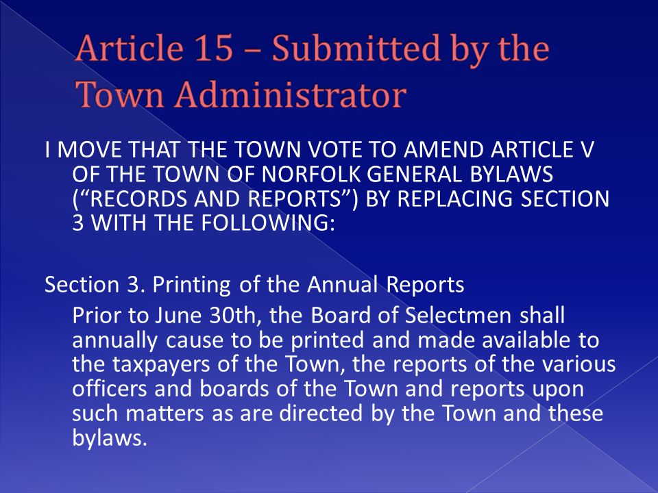 "I MOVE THAT THE TOWN VOTE TO AMEND ARTICLE V OF THE TOWN OF NORFOLK GENERAL BYLAWS (""RECORDS AND REPORTS"") BY REPLACING SECTION 3 WITH THE FOLLOWING:"