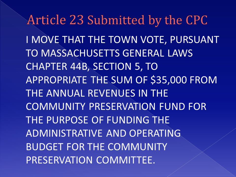 I MOVE THAT THE TOWN VOTE, PURSUANT TO MASSACHUSETTS GENERAL LAWS CHAPTER 44B, SECTION 5, TO APPROPRIATE THE SUM OF $35,000 FROM THE ANNUAL REVENUES I