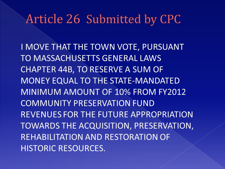 I MOVE THAT THE TOWN VOTE, PURSUANT TO MASSACHUSETTS GENERAL LAWS CHAPTER 44B, TO RESERVE A SUM OF MONEY EQUAL TO THE STATE-MANDATED MINIMUM AMOUNT OF