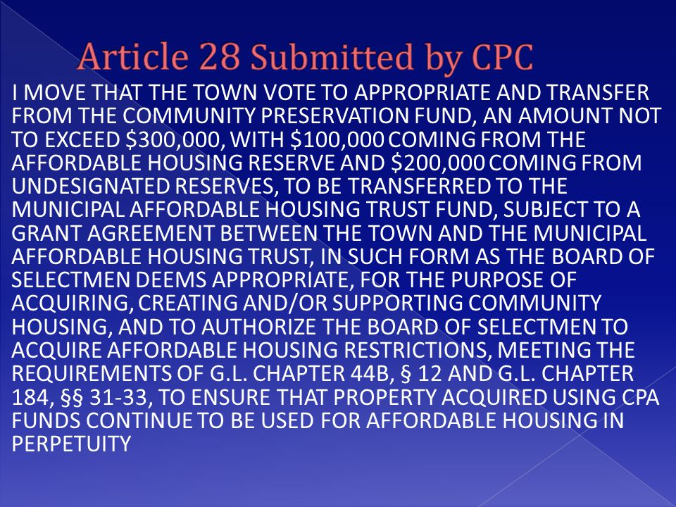 I MOVE THAT THE TOWN VOTE TO APPROPRIATE AND TRANSFER FROM THE COMMUNITY PRESERVATION FUND, AN AMOUNT NOT TO EXCEED $300,000, WITH $100,000 COMING FRO