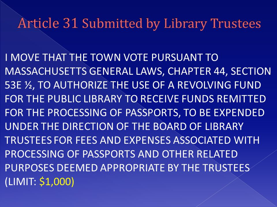 I MOVE THAT THE TOWN VOTE PURSUANT TO MASSACHUSETTS GENERAL LAWS, CHAPTER 44, SECTION 53E ½, TO AUTHORIZE THE USE OF A REVOLVING FUND FOR THE PUBLIC L