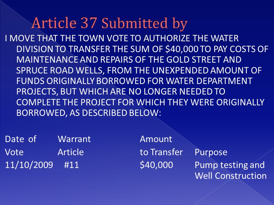 I MOVE THAT THE TOWN VOTE TO AUTHORIZE THE WATER DIVISION TO TRANSFER THE SUM OF $40,000 TO PAY COSTS OF MAINTENANCE AND REPAIRS OF THE GOLD STREET AN