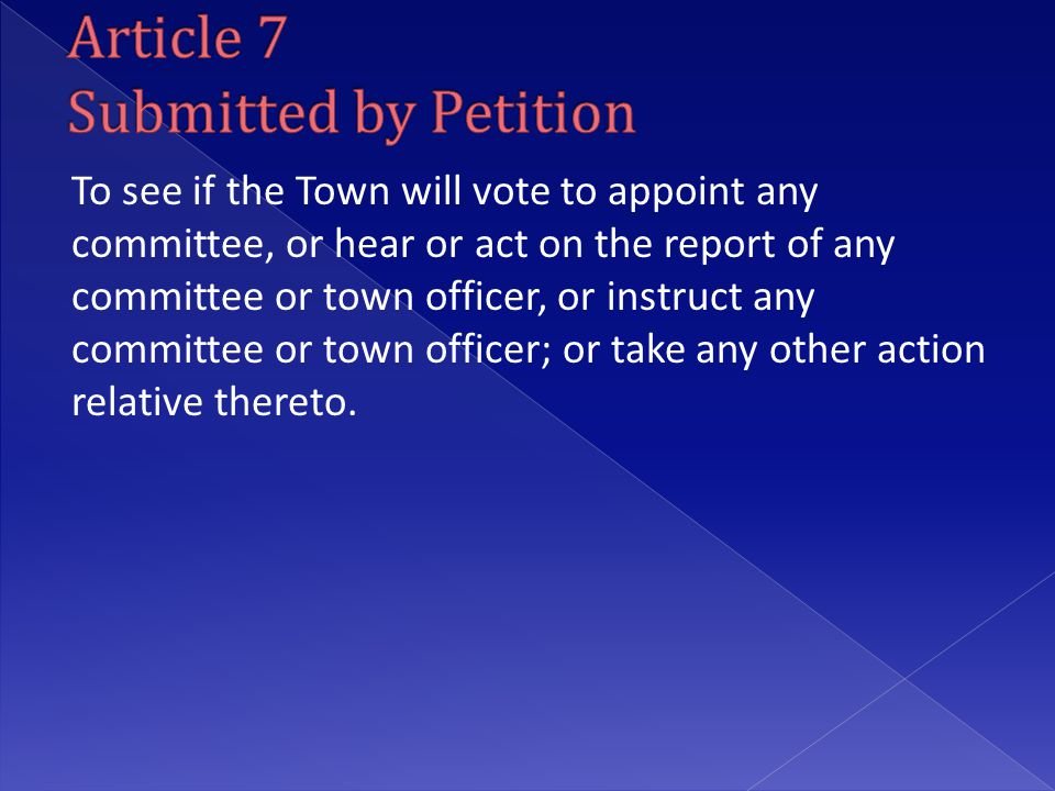 To see if the Town will vote to appoint any committee, or hear or act on the report of any committee or town officer, or instruct any committee or tow