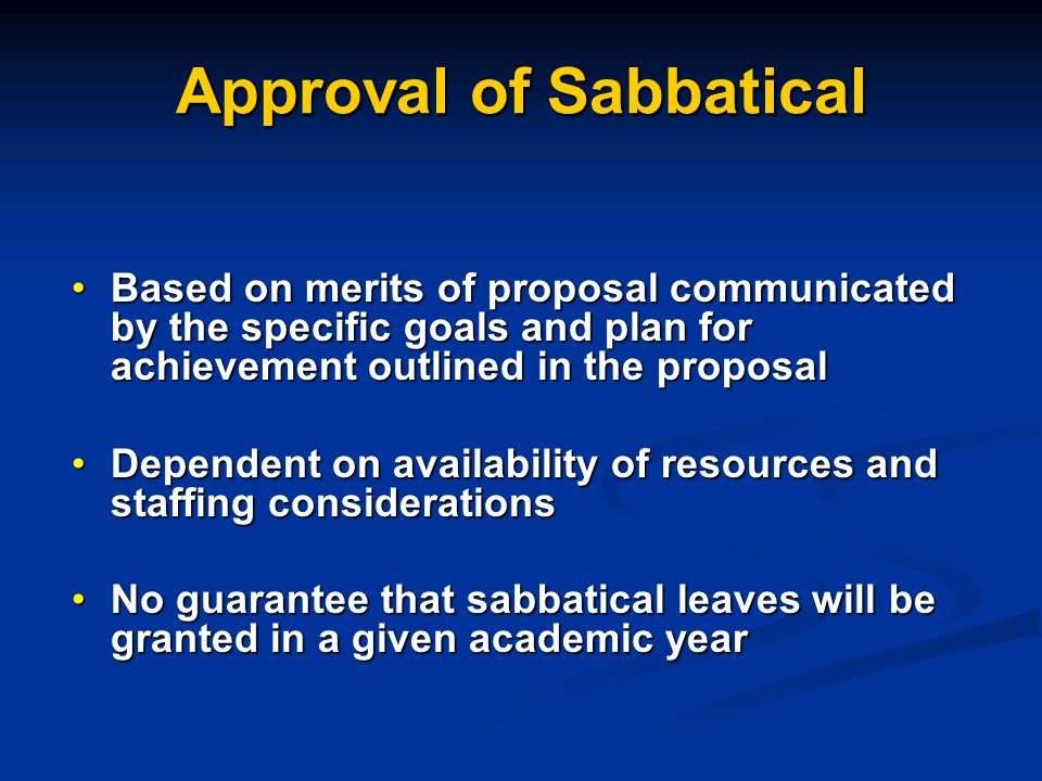 Special Note on Leave Duration 2012-2013 Proposals From the Provost's office:From the Provost's office: Applications for both full-year and one semester sabbatical leaves will be accepted this year.Applications for both full-year and one semester sabbatical leaves will be accepted this year.