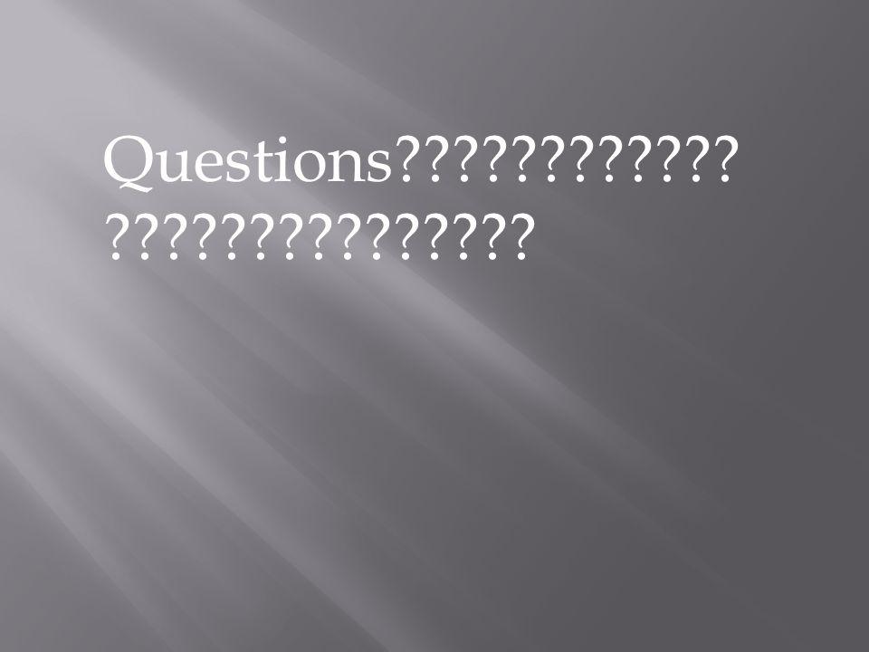 Questions???????????? ???????????????