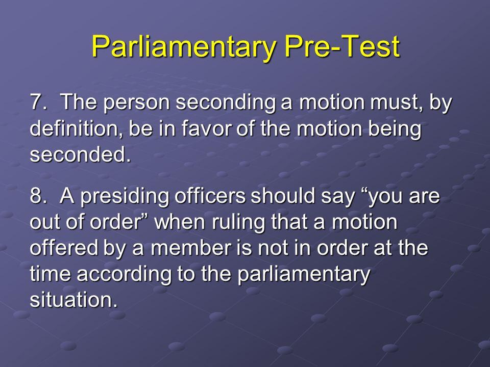Parliamentary Pre-Test 7.