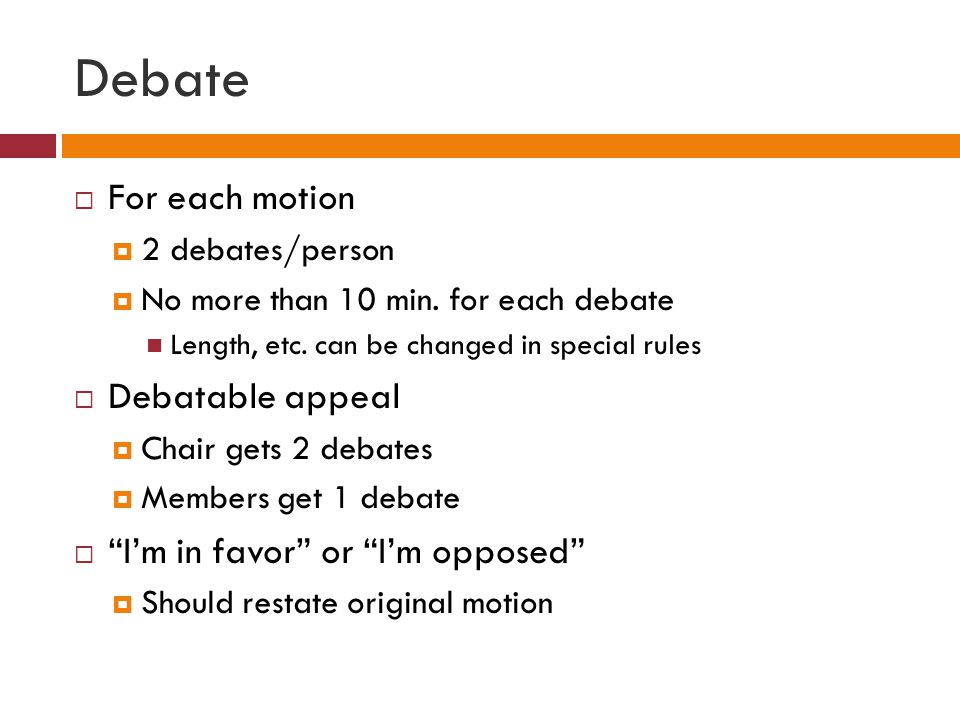 'Putting the Question'  Chair asks for further debate  Puts the question to a vote