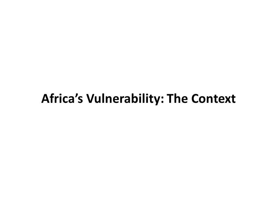 Africa's Vulnerability: The Context