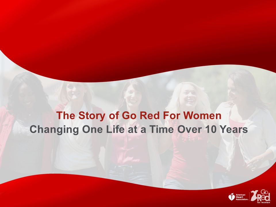 The Story of Go Red For Women Changing One Life at a Time Over 10 Years