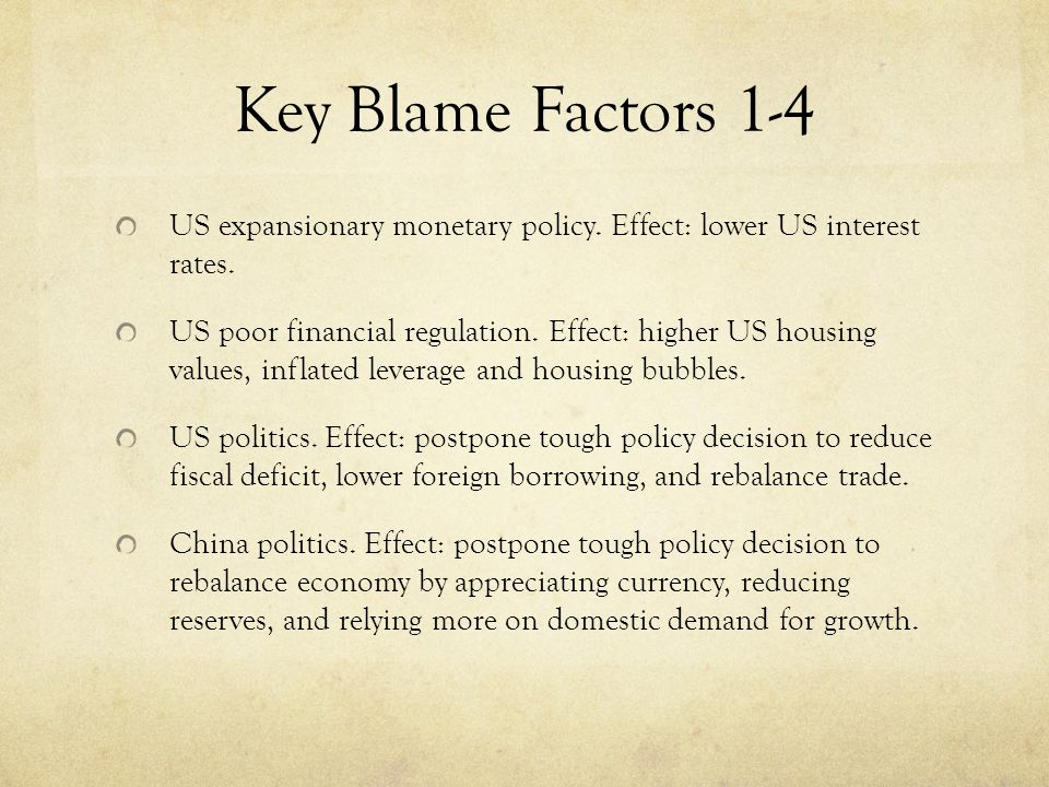 Key Blame Factors 1-4 US expansionary monetary policy.