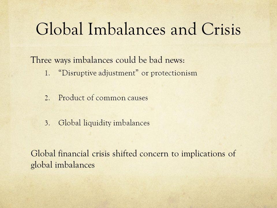 Global Imbalances and Crisis Three ways imbalances could be bad news: 1.