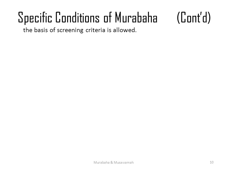 Specific Conditions of Murabaha(Cont'd) the basis of screening criteria is allowed.