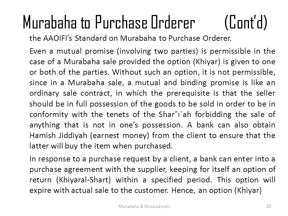 Murabaha to Purchase Orderer(Cont'd) the AAOIFI's Standard on Murabaha to Purchase Orderer.