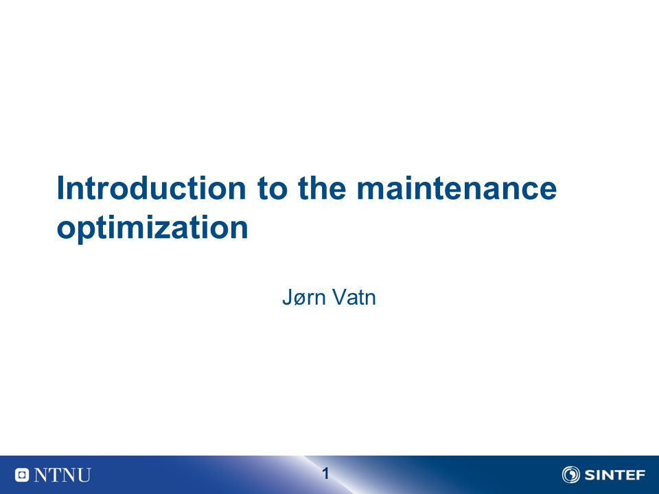 2 Definitions Maintenance The combination of all technical and administrative actions, including supervision actions, intended to retain an item in, or restore to, a state in which it can perform a required function Preventive maintenance The maintenance carried out at predetermined intervals or according to prescribed criteria and intended to reduce the probability of failure or the degradation of the functioning of an item Corrective maintenance The maintenance carried out after fault recognition and intended to put an item into a state in which it can perform a required function Maintenance optimization Balancing the cost and benefit of maintenance