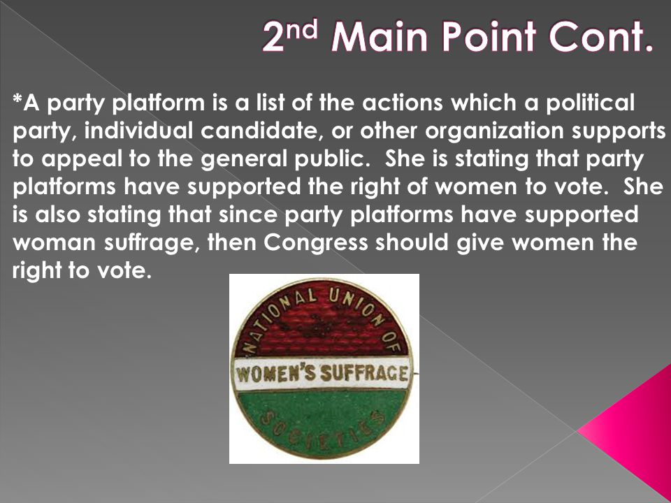 *A party platform is a list of the actions which a political party, individual candidate, or other organization supports to appeal to the general public.