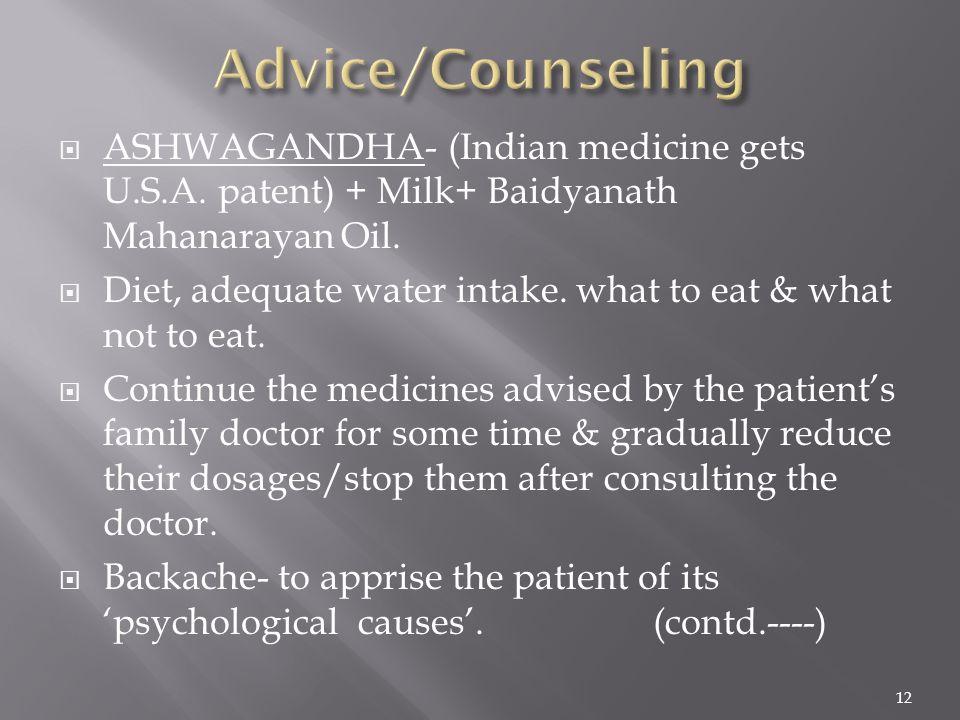  ASHWAGANDHA- (Indian medicine gets U.S.A. patent) + Milk+ Baidyanath Mahanarayan Oil.