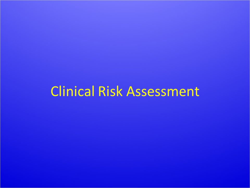 Clinical Risk Assessment